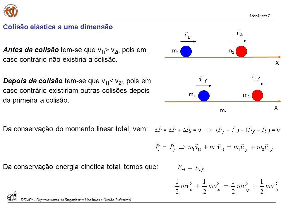 As colisões podem ser divididas em dois tipos: Num choque, forças relativamente grandes, actuam em cada uma das partículas que colidem, durante um int