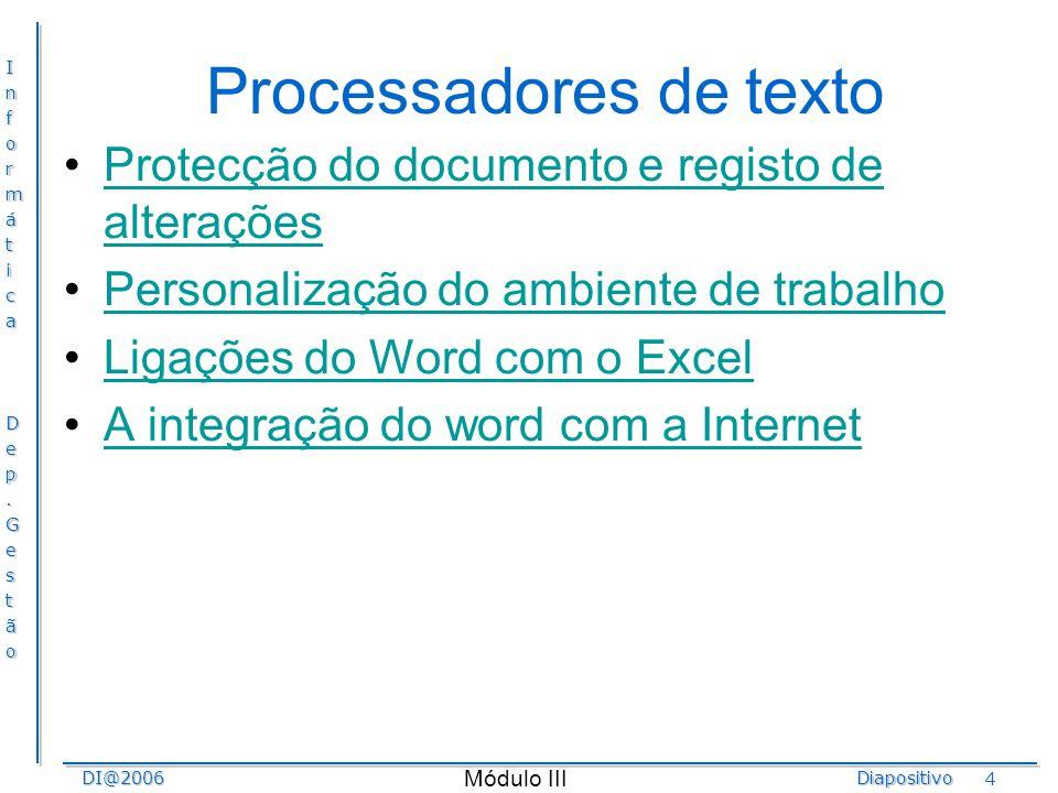 InformáticaDep.GestãoDI@2006Diapositivo Módulo III 4 Processadores de texto Protecção do documento e registo de alteraçõesProtecção do documento e reg