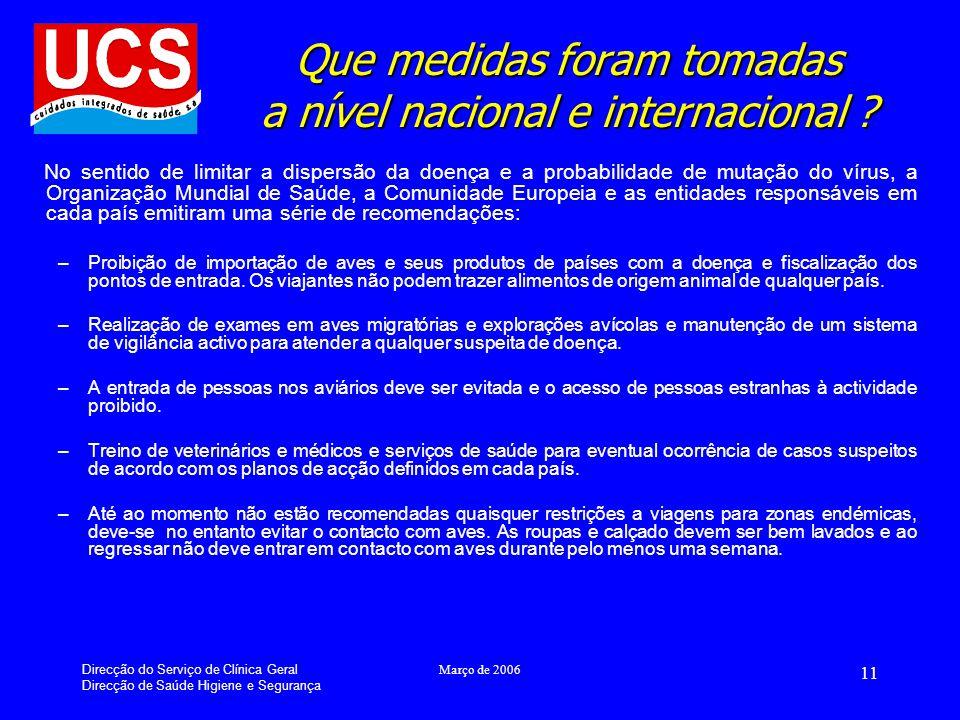 Direcção do Serviço de Clínica Geral Direcção de Saúde Higiene e Segurança Março de 2006 11 Que medidas foram tomadas a nível nacional e internacional .