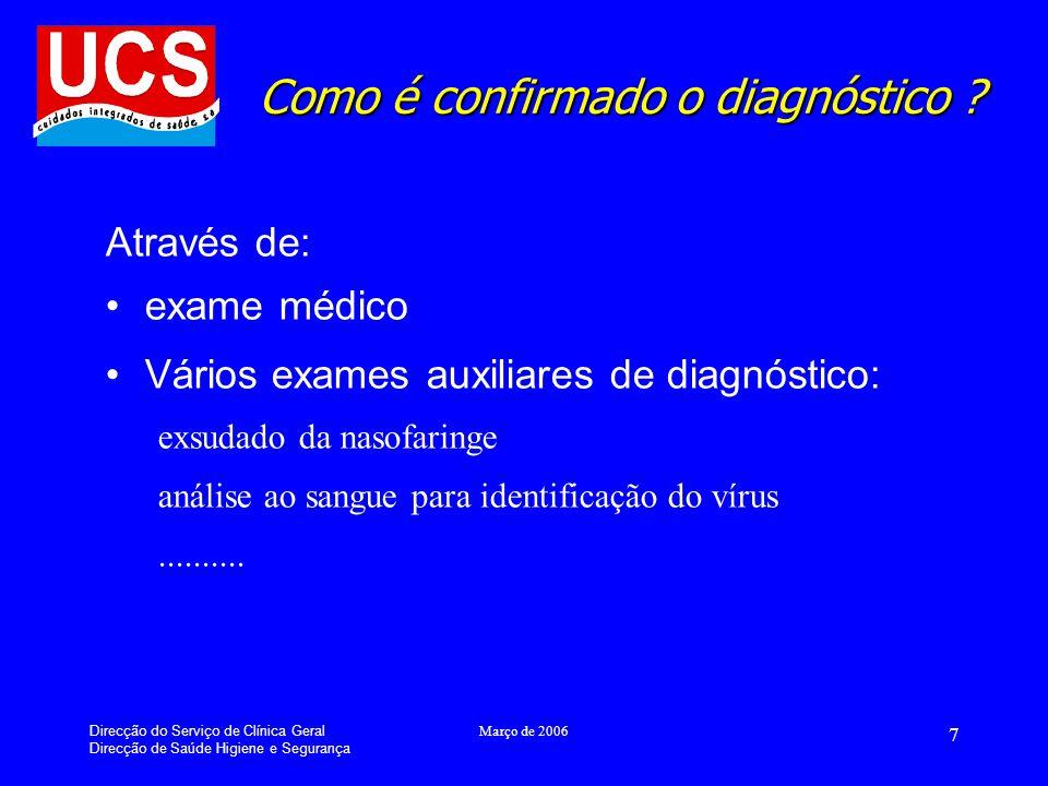 Direcção do Serviço de Clínica Geral Direcção de Saúde Higiene e Segurança Março de 2006 8 Como se trata .