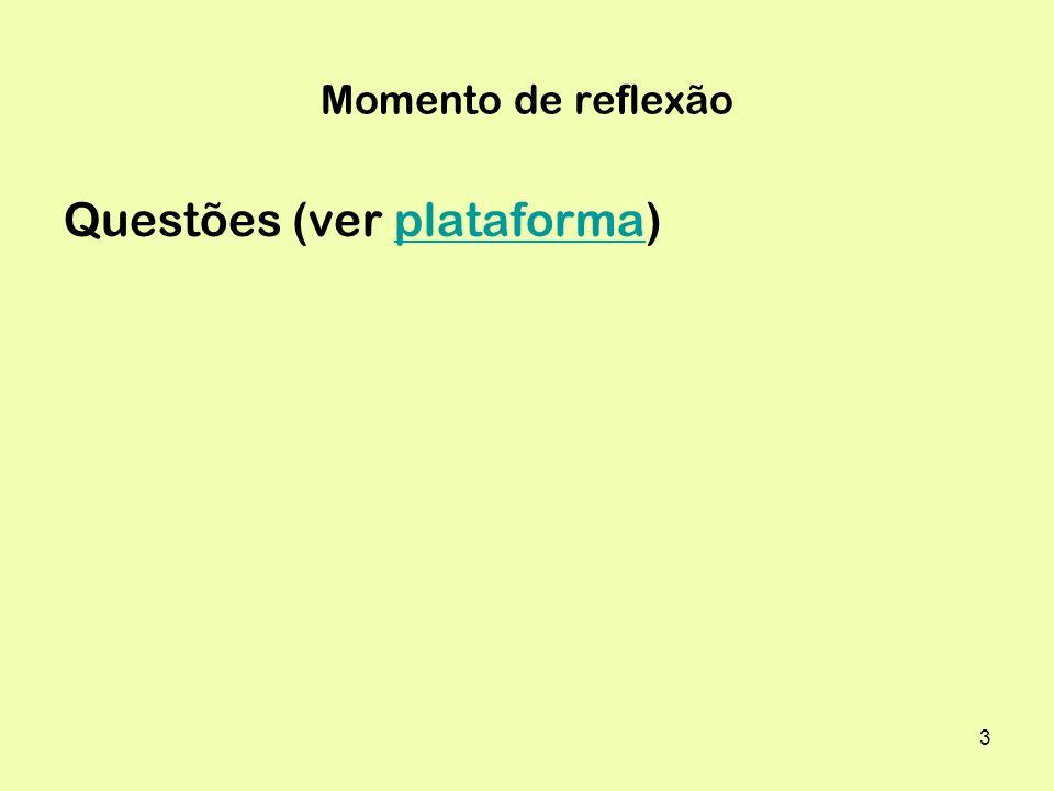 3 Momento de reflexão Questões (ver plataforma)plataforma