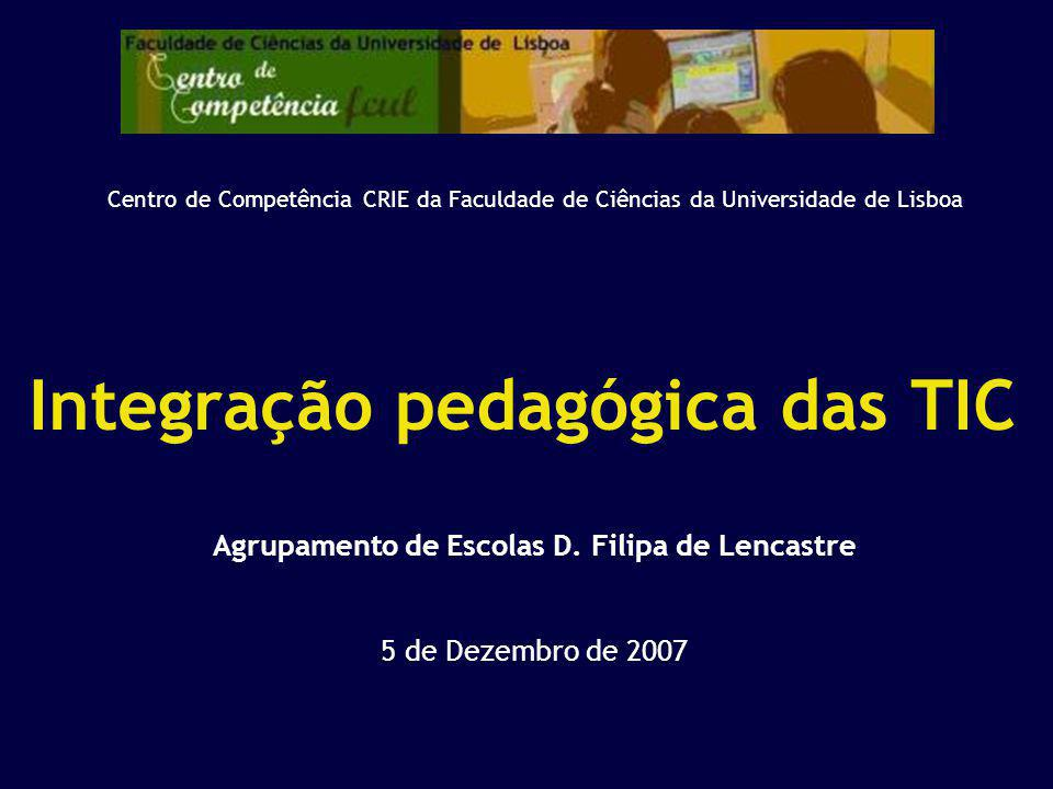 Integração pedagógica das TIC Agrupamento de Escolas D.
