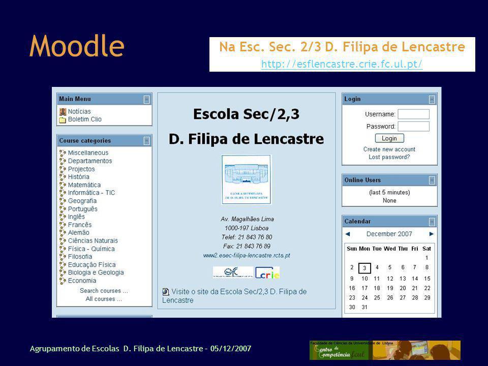 Agrupamento de Escolas D.Filipa de Lencastre – 05/12/2007 Moodle Na Esc.