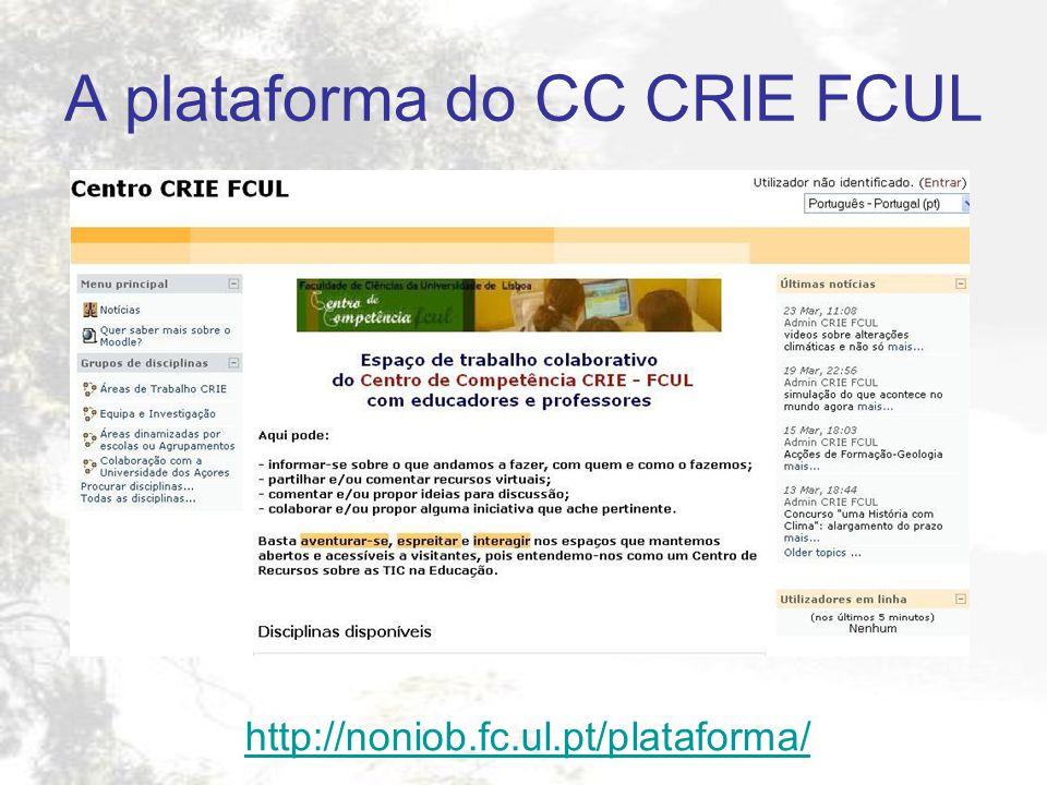 A plataforma do CC CRIE FCUL http://noniob.fc.ul.pt/plataforma/