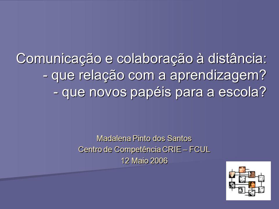 Comunicação e colaboração à distância: - que relação com a aprendizagem.