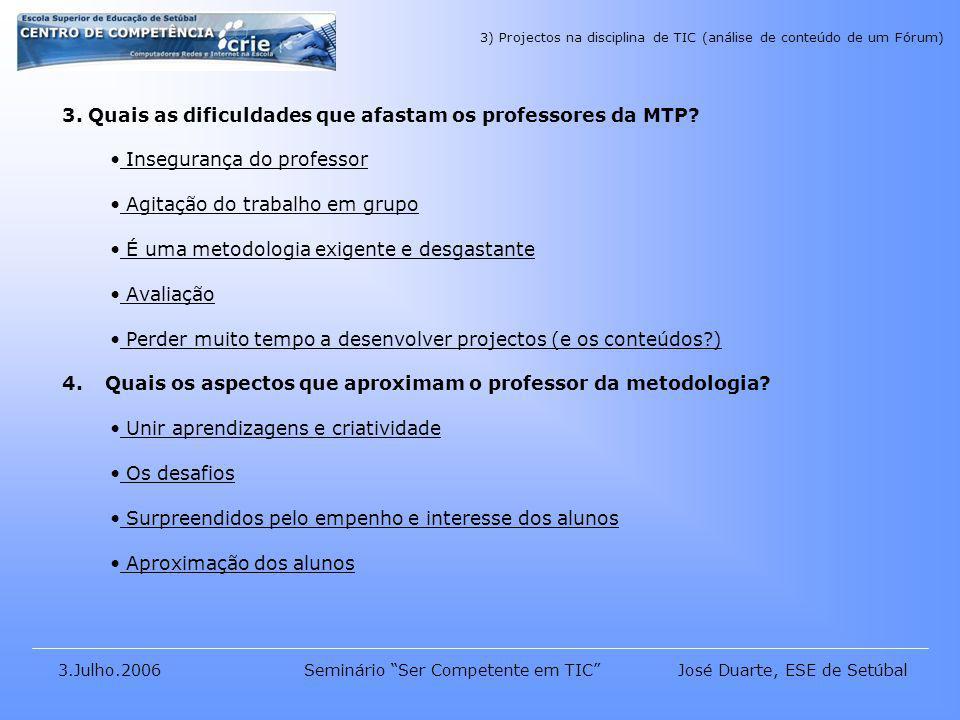 José Duarte, ESE de Setúbal3.Julho.2006Seminário Ser Competente em TIC 3.