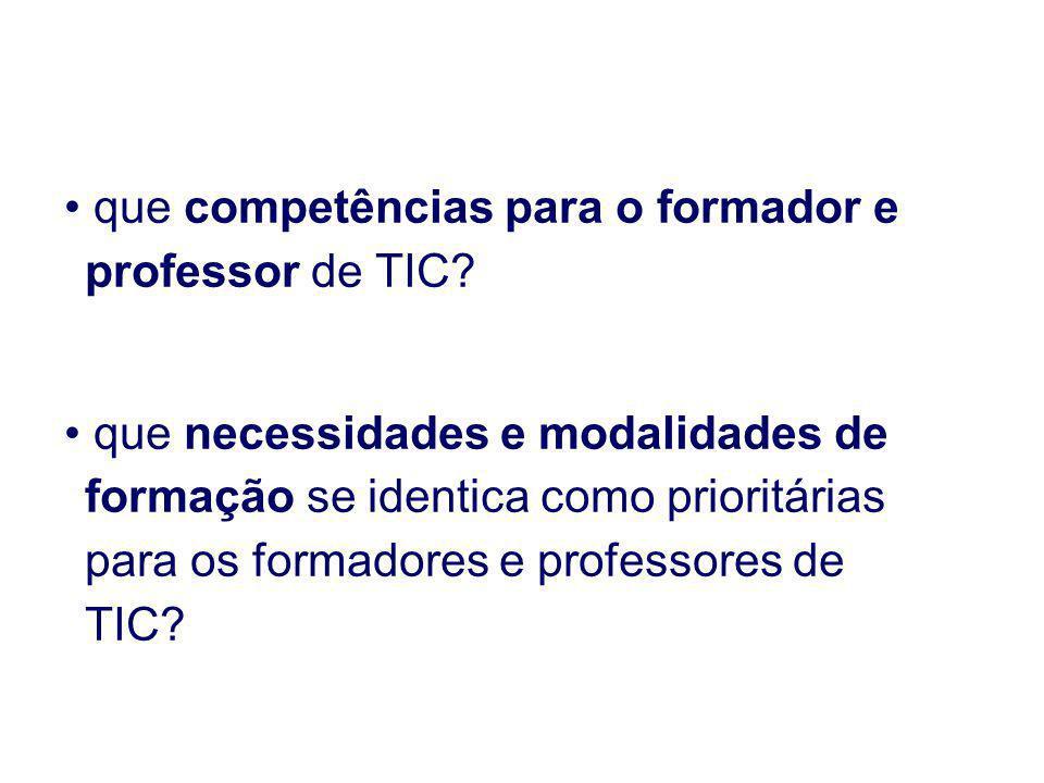 que competências para o formador e professor de TIC? que necessidades e modalidades de formação se identica como prioritárias para os formadores e pro