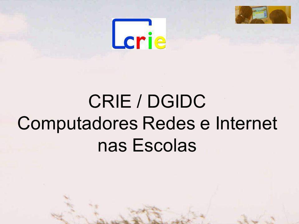 CRIE / DGIDC Computadores Redes e Internet nas Escolas