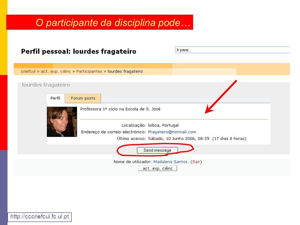 O participante da disciplina pode… http://cccriefcul.fc.ul.pt