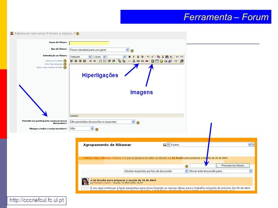 Ferramenta – Forum Hiperligações Imagens http://cccriefcul.fc.ul.pt