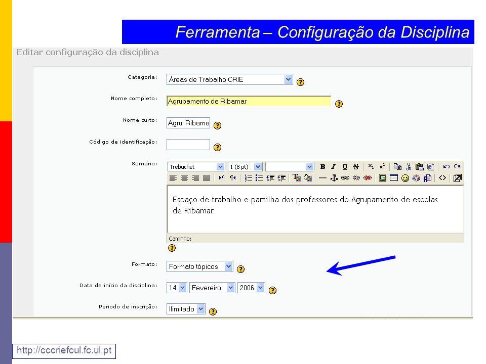 Ferramenta – Configuração da Disciplina http://cccriefcul.fc.ul.pt