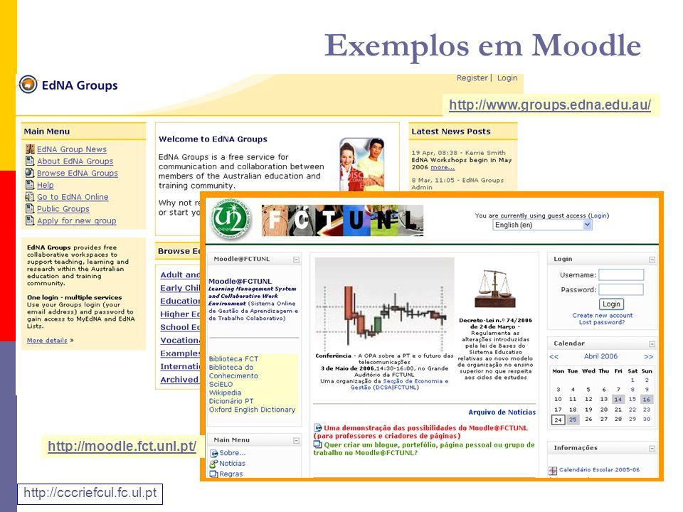 http://www.groups.edna.edu.au/ http://moodle.fct.unl.pt/ Exemplos em Moodle http://cccriefcul.fc.ul.pt