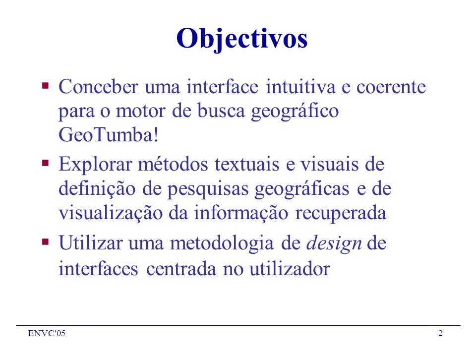 ENVC 052 Objectivos Conceber uma interface intuitiva e coerente para o motor de busca geográfico GeoTumba.