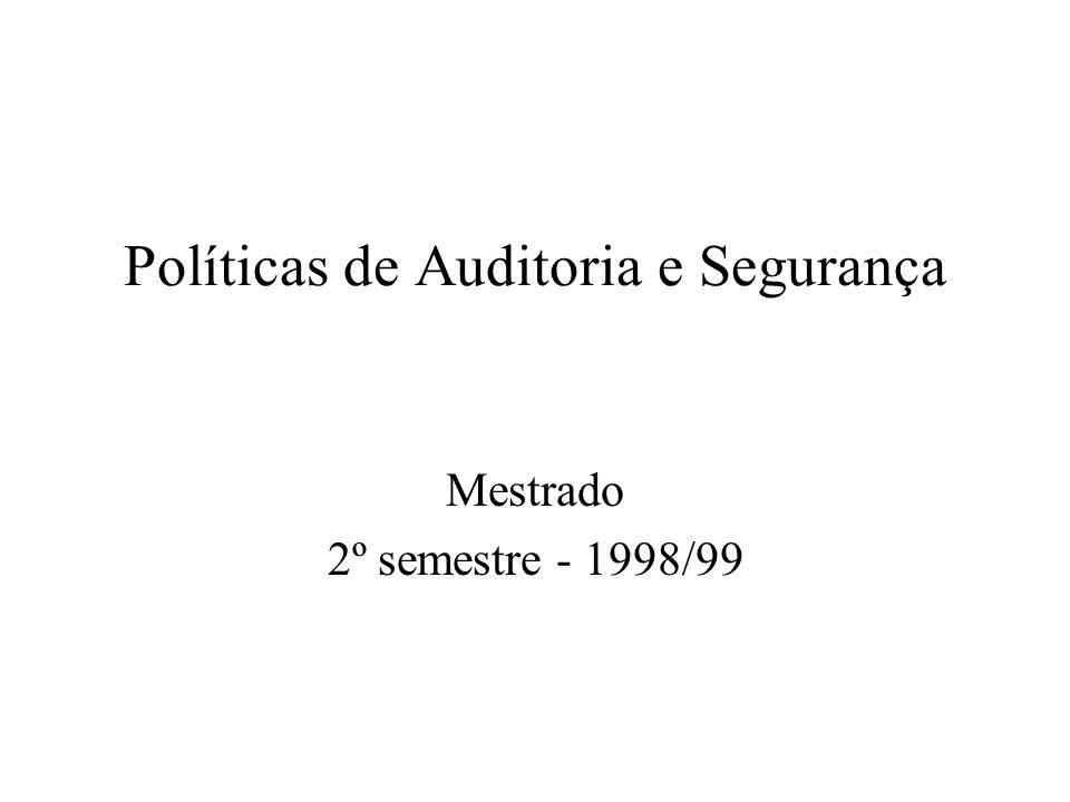 Políticas de Auditoria e Segurança Mestrado 2º semestre - 1998/99