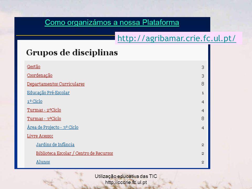 Utilização educativa das TIC http://cccrie.fc.ul.pt http://agribamar.crie.fc.ul.pt/
