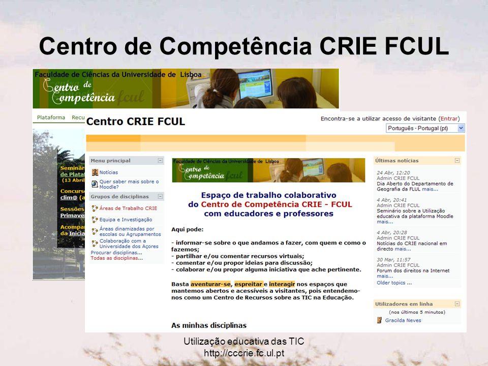 Utilização educativa das TIC http://cccrie.fc.ul.pt Dentro e fora da aula http://samples.embc.org.uk/primary/ Temperature and location
