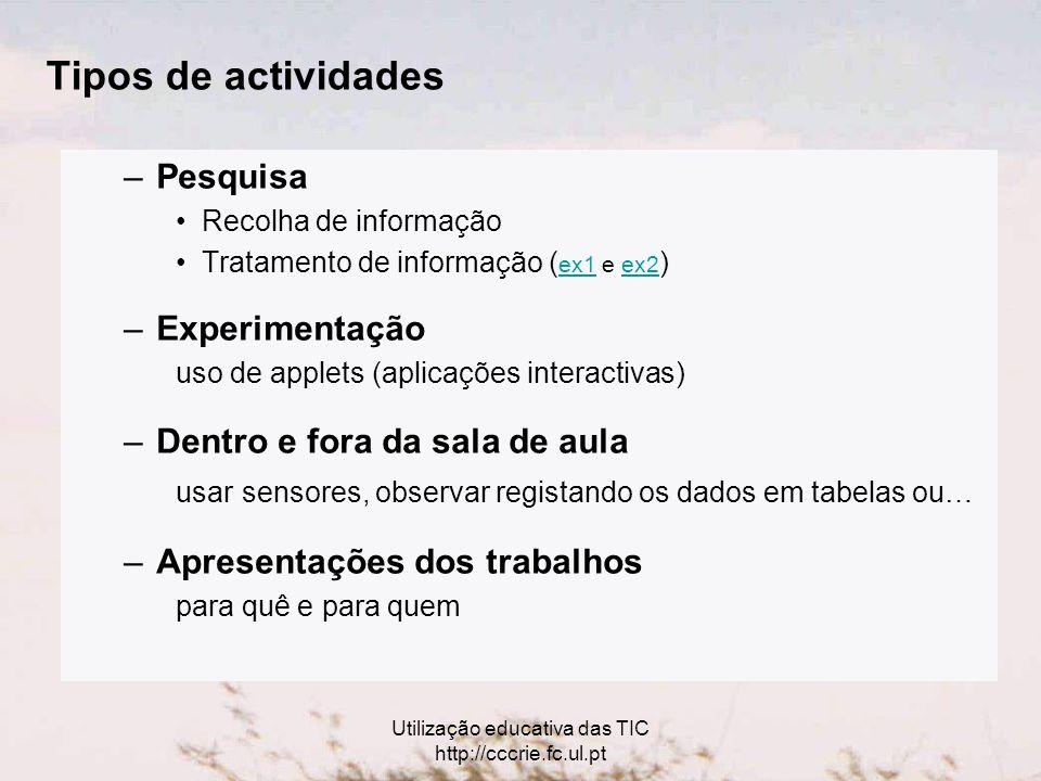Utilização educativa das TIC http://cccrie.fc.ul.pt -Onde e Quando.