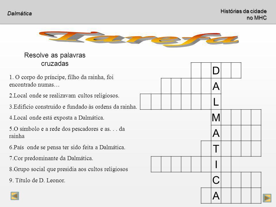Dalmática Lê a introdução; Resolve o crucigrama; Compara as tuas respostas com as nossas.