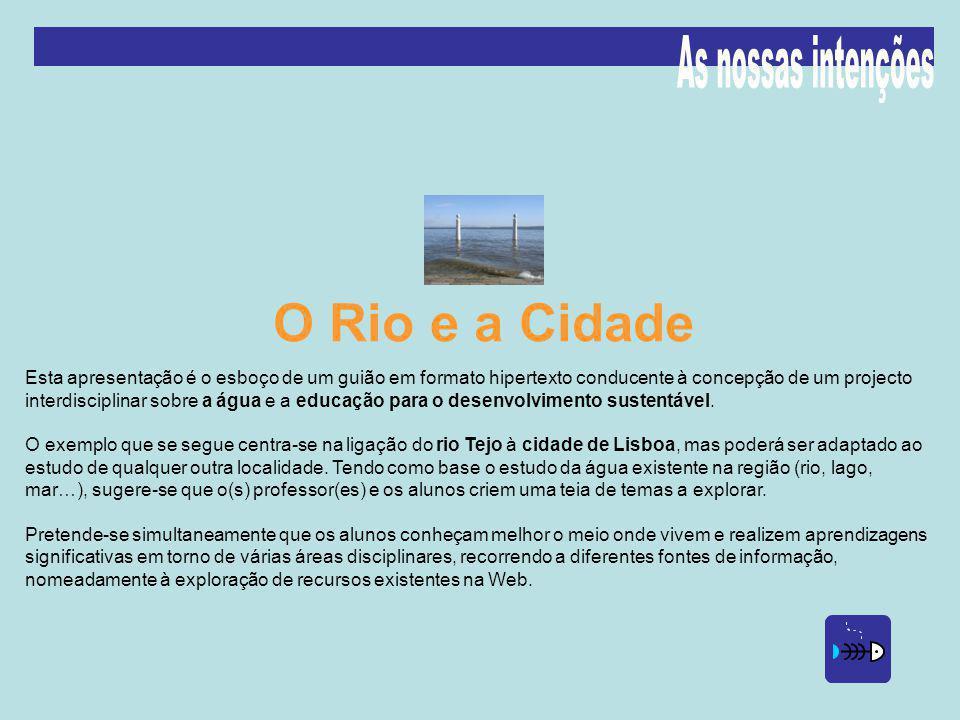 Esta apresentação é o esboço de um guião em formato hipertexto conducente à concepção de um projecto interdisciplinar sobre a água e a educação para o desenvolvimento sustentável.
