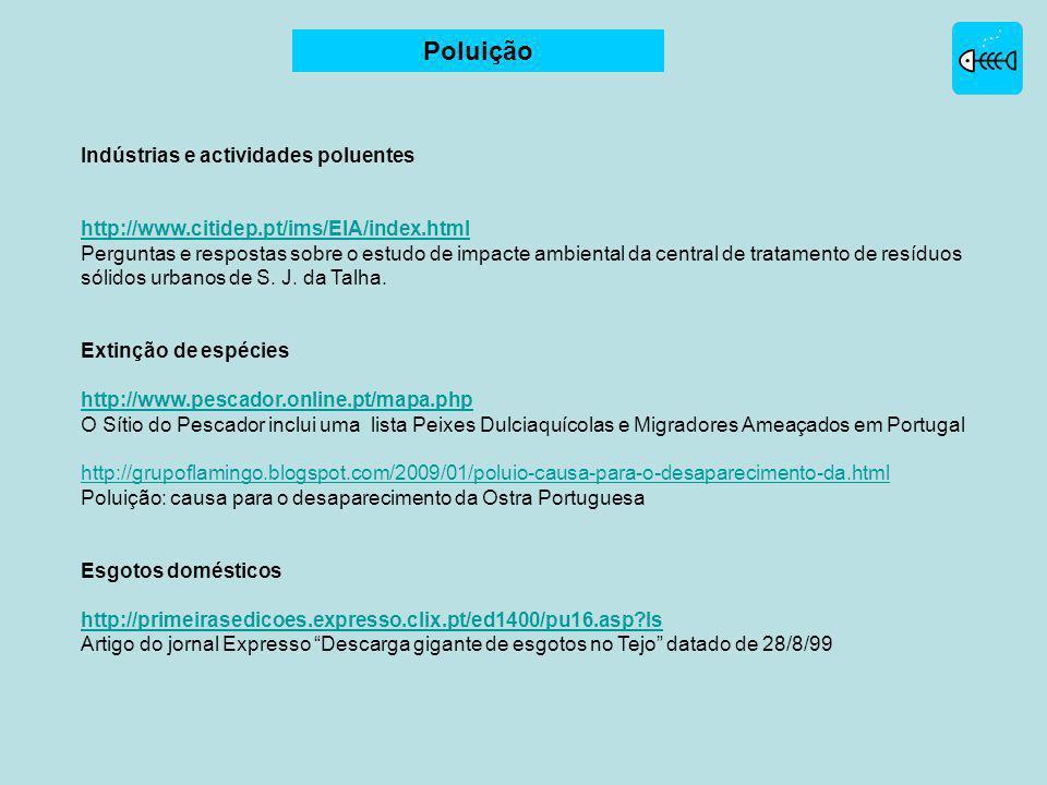 Indústrias e actividades poluentes http://www.citidep.pt/ims/EIA/index.html Perguntas e respostas sobre o estudo de impacte ambiental da central de tratamento de resíduos sólidos urbanos de S.