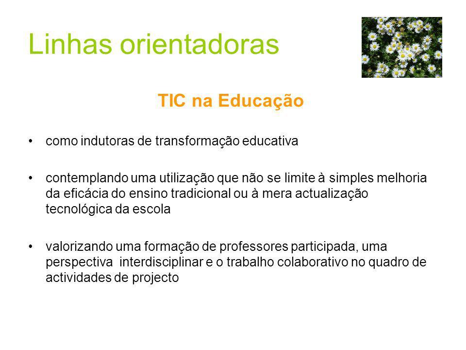 TIC na Educação como indutoras de transformação educativa contemplando uma utilização que não se limite à simples melhoria da eficácia do ensino tradi