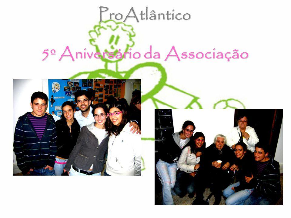 ProAtlântico 5º Aniversário da Associação