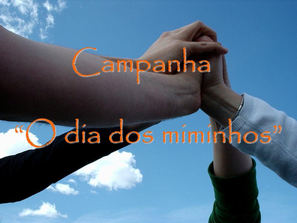 Campanha Campanha O dia dos miminhos