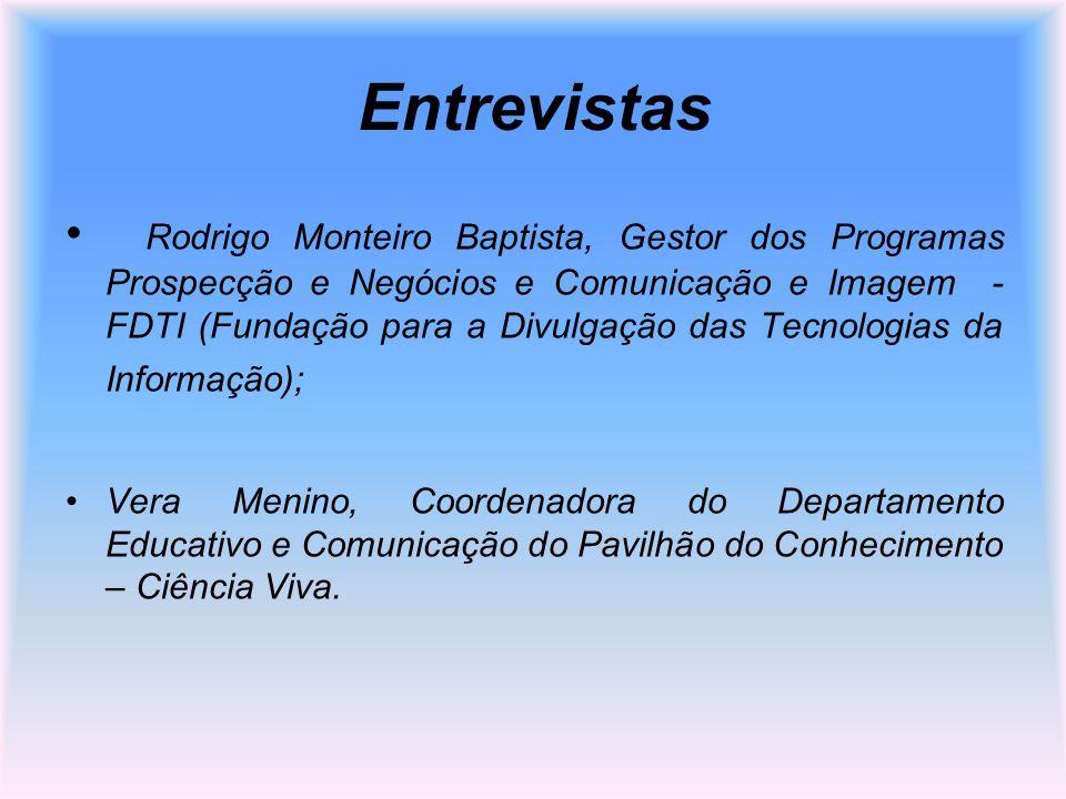 Entrevistas Rodrigo Monteiro Baptista, Gestor dos Programas Prospecção e Negócios e Comunicação e Imagem - FDTI (Fundação para a Divulgação das Tecnol