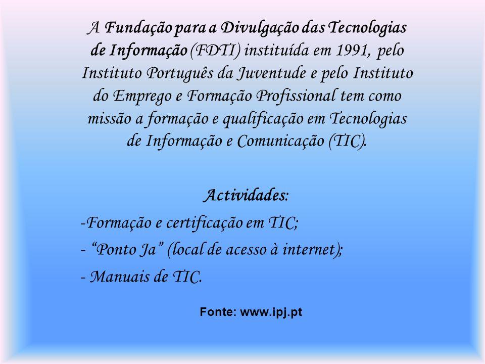 Principais Objectivos da FDTI Combater a infoexclusão; Divulgação das TIC através das formações que oferecem.
