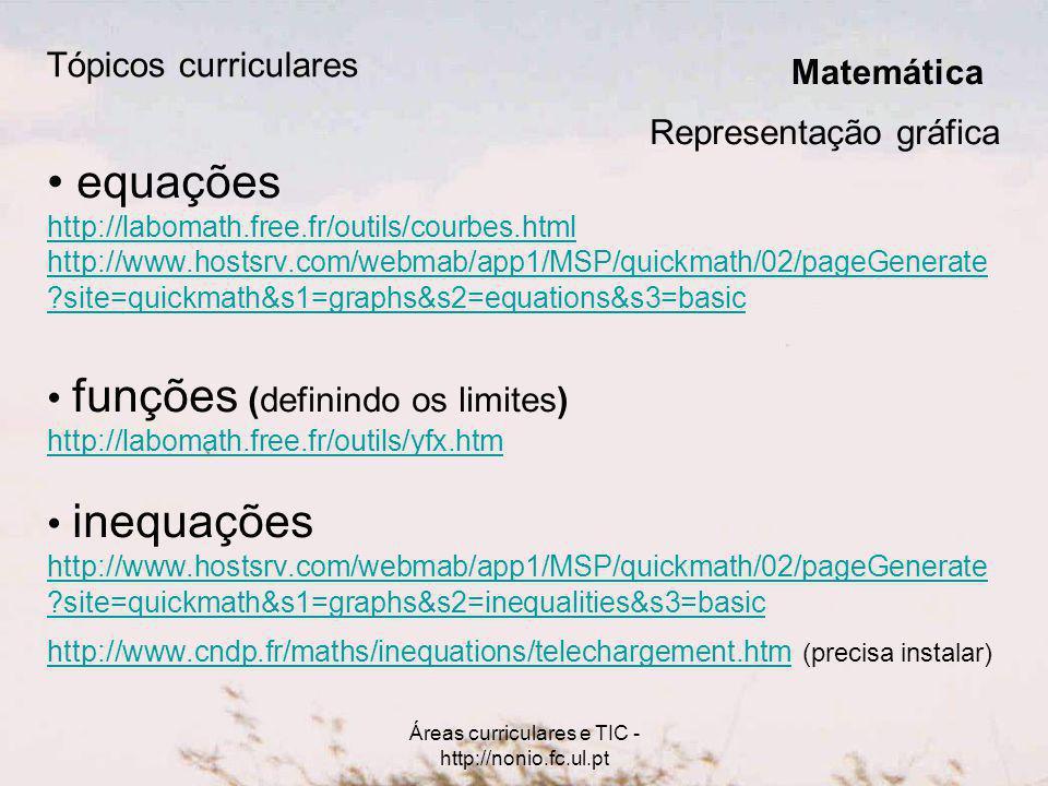 Áreas curriculares e TIC - http://nonio.fc.ul.pt Tópicos curriculares Ácidos, bases e pH http://www.miamisci.org/ph/phpanel.html Sobre a cor (também para Educação Visual) http://www.phy.ntnu.edu.tw/ntnujava/viewtopic.php?t=394 http://www.phy.ntnu.edu.tw/ntnujava/viewtopic.php?t=56 Caracterização de ondas http://www.nationalgeographic.com/volvooceanrace/interactives/waves/in dex.html http://www.nationalgeographic.com/volvooceanrace/interactives/waves/in dex.html (simulador de ondas) http://www.phy.ntnu.edu.tw/ntnujava/viewtopic.php?t=30 (ondas transversais e ondas longitudinais) Software livre para vários temas http://web.rcts.pt/luisperna/soft.htm (faz-se download e usa-se sem internet; experimentar, por exemplo, queda de graves) Física e Química