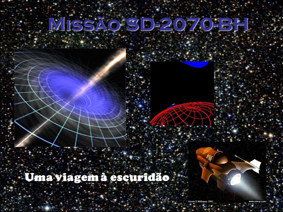 Missão SD-2070-BH Uma viagem à escuridão