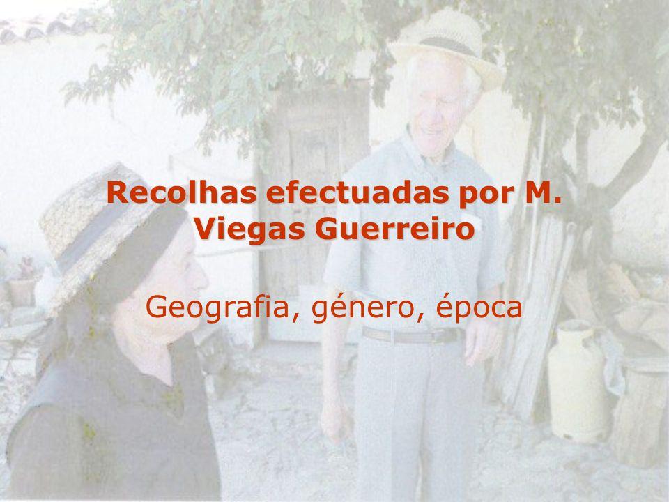 Recolhas efectuadas por M. Viegas Guerreiro Geografia, género, época