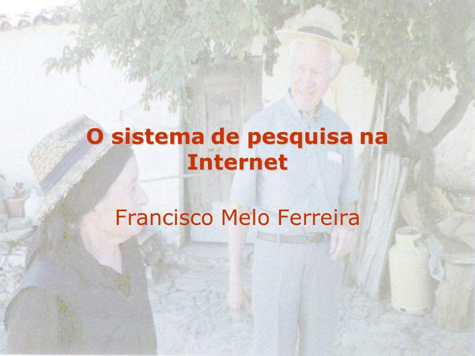 O sistema de pesquisa na Internet Francisco Melo Ferreira