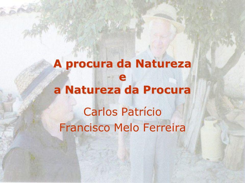 A procura da Natureza e a Natureza da Procura Carlos Patrício Francisco Melo Ferreira
