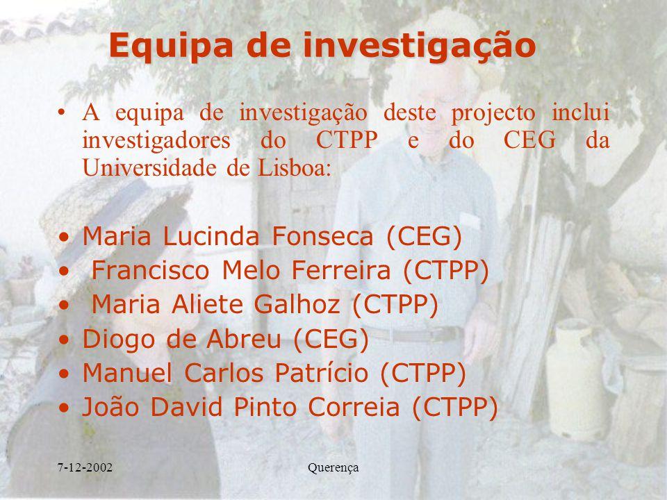 7-12-2002Querença Equipa de investigação A equipa de investigação deste projecto inclui investigadores do CTPP e do CEG da Universidade de Lisboa: Mar