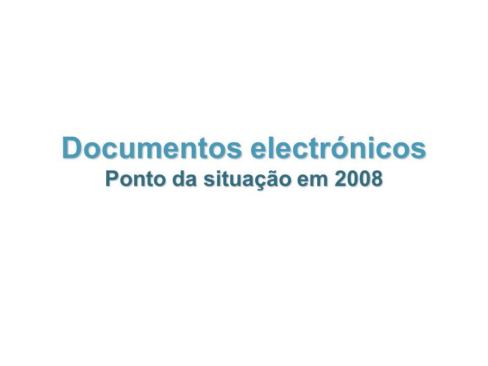 Documentos electrónicos Ponto da situação em 2008
