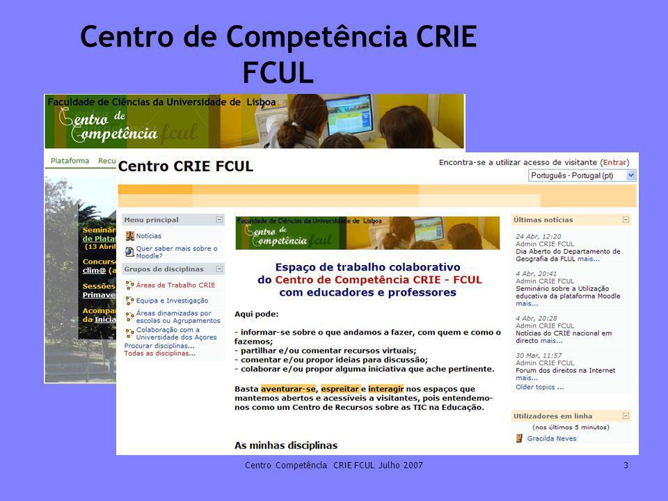 Centro Competência CRIE FCUL Julho 200724 Nos Currículos ou nos Projectos http://alea- estp.ine.pt/html/statofic/html/estatofic.html Mat; Hist; Geog; Est do Meio http://nonio.fc.ul.pt/recursos/Hist; Geog; Língua Portuguesa e estrangeira http://www.nga.gov/kids/kids.htm (ver, por exemplo, Art & Ecology – da pintura para o Clima) Vários interactivos com ligações às Artes http://www.memoriamedia.net/index.htm Português, Geografia, Língua Portuguesa