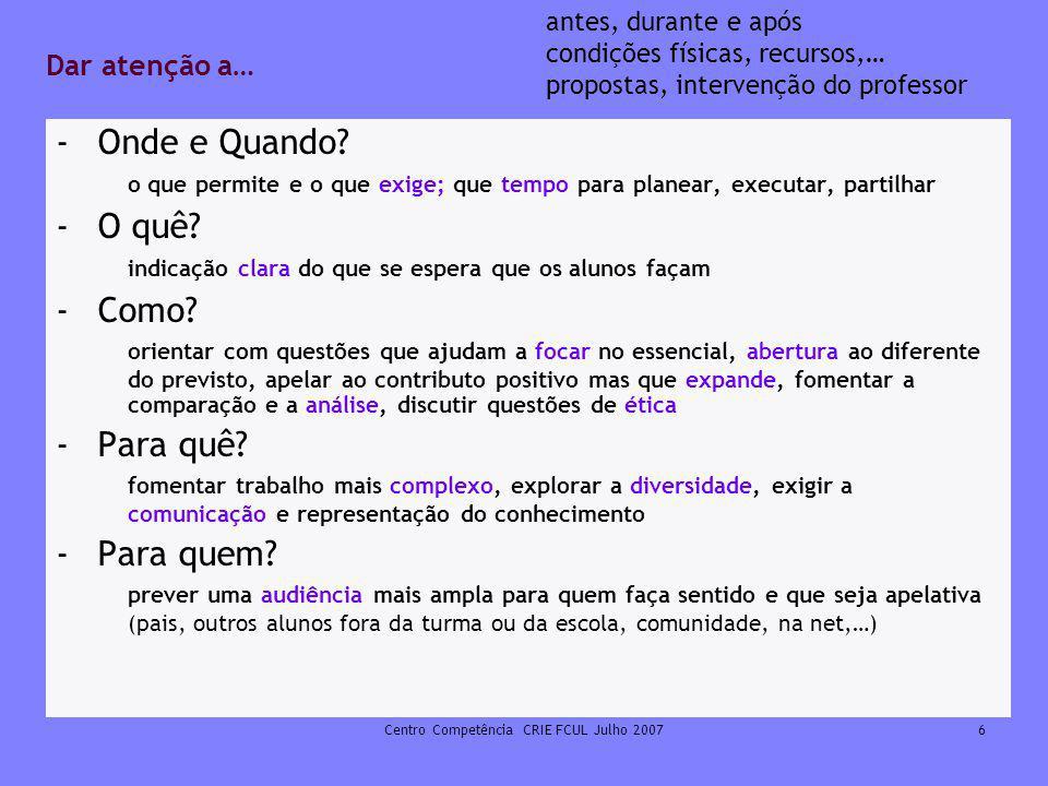 Centro Competência CRIE FCUL Julho 200717 Pensar e discutir sobre… Relação entre o presencial e o não presencial Participar no presencial e à distância Desafios que coloca: - ao papel de professor - à organização escolar - às práticas escolares - às relações de trabalho - às responsabilidades da escola Continuar a discutir na plataforma CRIE FCUL - http://noniob.fc.ul.pt/plataforma/ na Disciplina - Usar o Moodle na escola http://noniob.fc.ul.pt/plataforma/Usar o Moodle na escola