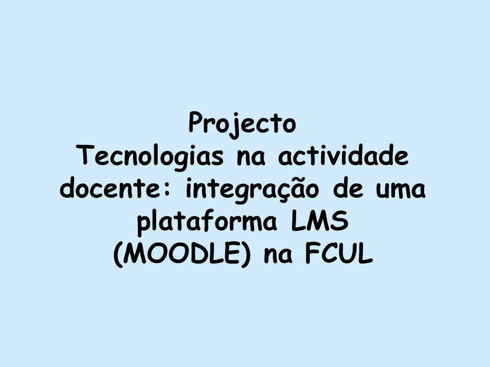 Projecto Tecnologias na actividade docente: integração de uma plataforma LMS (MOODLE) na FCUL