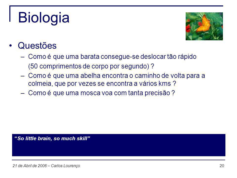 2021 de Abril de 2006 – Carlos Lourenço Biologia Questões –Como é que uma barata consegue-se deslocar tão rápido (50 comprimentos de corpo por segundo