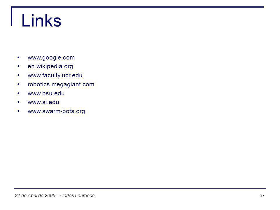 5721 de Abril de 2006 – Carlos Lourenço Links www.google.com en.wikipedia.org www.faculty.ucr.edu robotics.megagiant.com www.bsu.edu www.si.edu www.sw