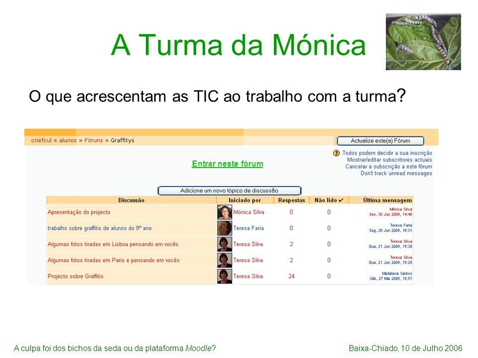 A Turma da Mónica O que acrescentam as TIC ao trabalho com a turma .