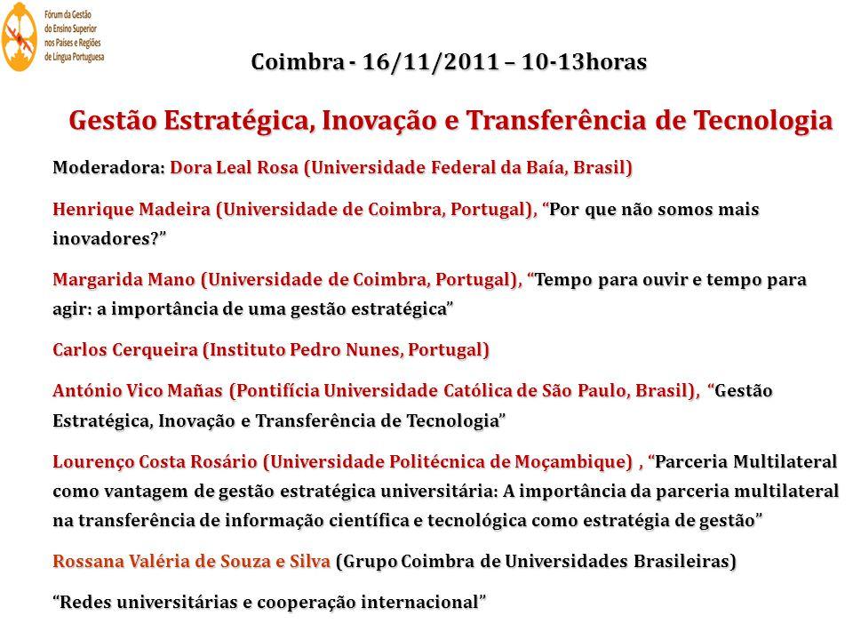 Coimbra - 16/11/2011 – 10-13horas Gestão Estratégica, Inovação e Transferência de Tecnologia Gestão Estratégica, Inovação e Transferência de Tecnologi