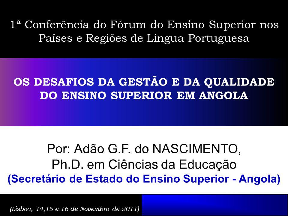 Sumário Contexto Visão - Quadro de acção - Pressupostos Estratégia - Acções - Resultados esperados Desafios Sumário Contexto Visão - Quadro de acção - Pressupostos Estratégia - Acções e resultados esperados Desafios 1ª Conferência do Fórum do Ensino Superior nos Países e Regiões de Língua Portuguesa OS DESAFIOS DA GESTÃO E DA QUALIDADE DO ENSINO SUPERIOR EM ANGOLA