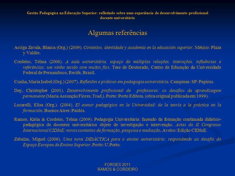 Gestão Pedagógica na Educação Superior: refletindo sobre uma experiência de desenvolvimento profissional docente universitário Algumas referências Arciga Zavala, Blanca (Org.) (2009).