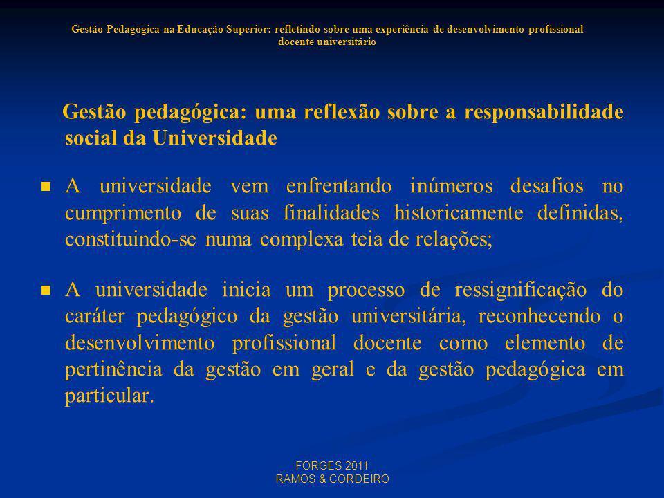 FORGES 2011 RAMOS & CORDEIRO Gestão Pedagógica na Educação Superior: refletindo sobre uma experiência de desenvolvimento profissional docente universi