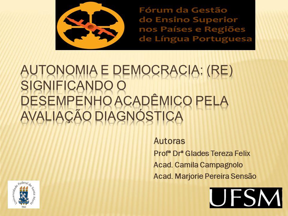 Autoras Profª Drª Glades Tereza Felix Acad. Camila Campagnolo Acad. Marjorie Pereira Sensão