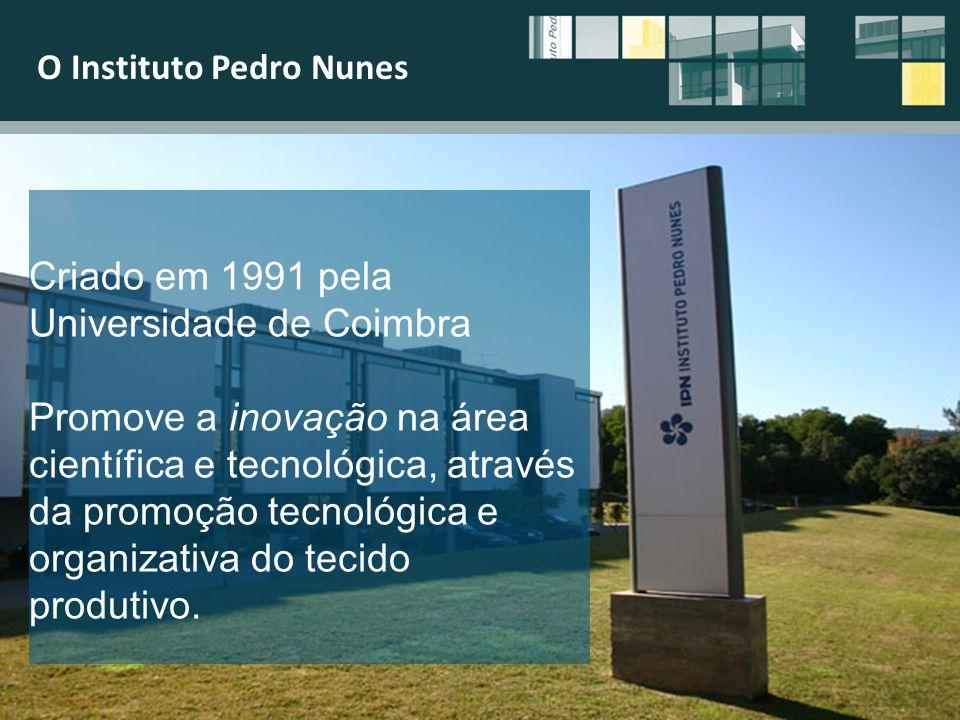 O Instituto Pedro Nunes I&DT INCUBAÇÃO FORMAÇÃO