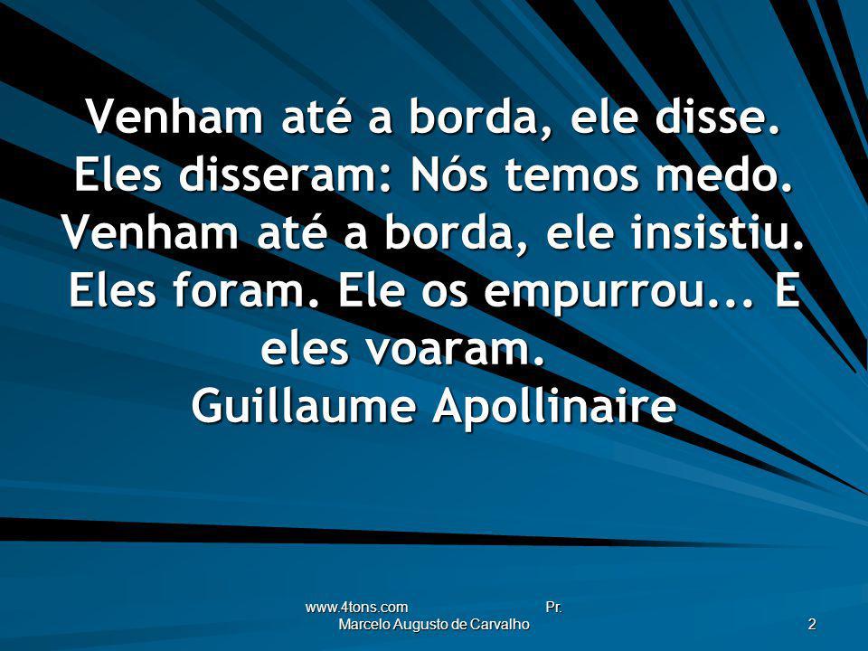 www.4tons.com Pr.Marcelo Augusto de Carvalho 43 Deixo com vocês a minha paz.