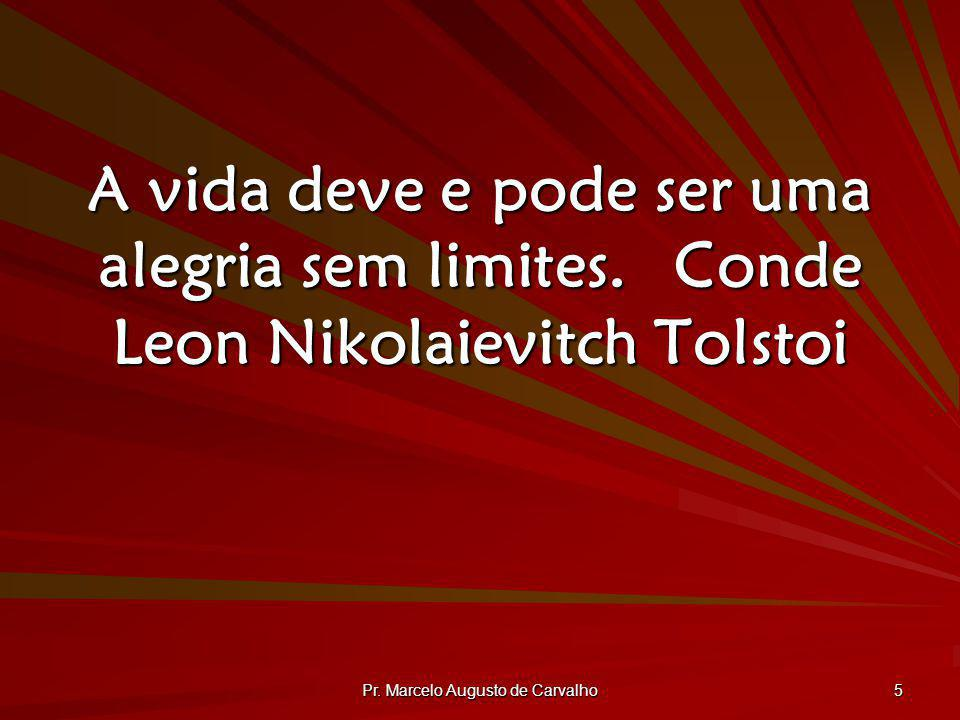 Pr. Marcelo Augusto de Carvalho 6 Vida é sede.Leonard Michaels